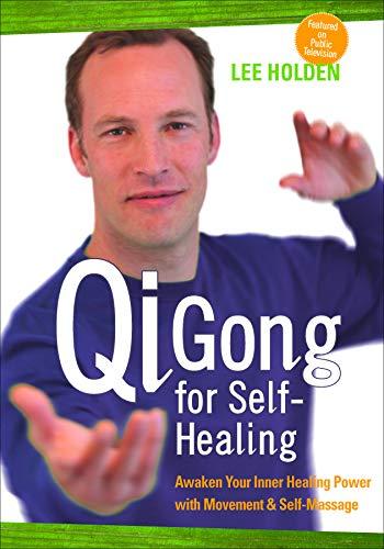 Lee Holden:Qi Gong For Self-Healing (Qi Gong For Self Healing Lee Holden)