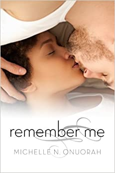 Remember Me by Michelle N. Onuorah (2014-04-26)
