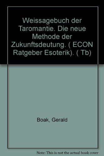 Weissagebuch der Taromantie. Die Newe Methode der Zukunftsdeutung. ( ECON Ratgeber Esoterik). ( Tb)