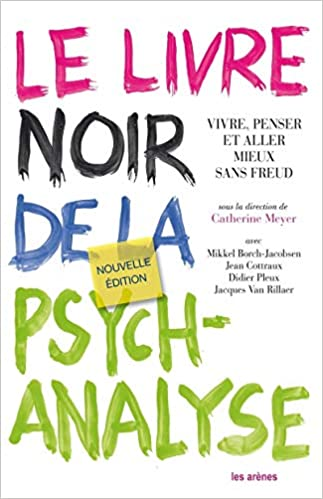 Le Livre Noir De La Psychanalyse French Edition Collectif 9782352041078 Books