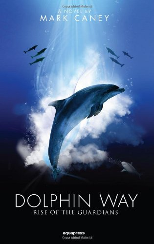 Dolphin Way: Rise of the Guardians PDF Text fb2 ebook