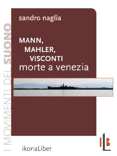 Mann, Mahler, Visconti: Morte a Venezia (I movimenti del suono) (Italian Edition)