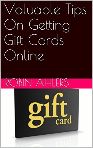 Valuable Tips On Getting Gift Cards Online