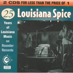Louisiana Spice - 25 Years of Louisiana Music on Rounder Records by Rounder Records
