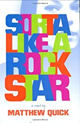 Sorta Like a Rock Star[ SORTA LIKE A ROCK STAR ] By Quick, Matthew ( Author )May-01-2010 Hardcover