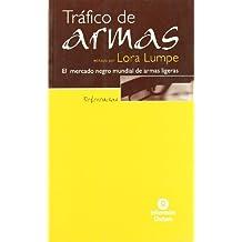 Trafico De Armas : El Mercado Negro Mundial De Las Armas Ligeras / Arms Traffic