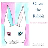 img - for Oliver the Rabbit: has a very strange habit book / textbook / text book
