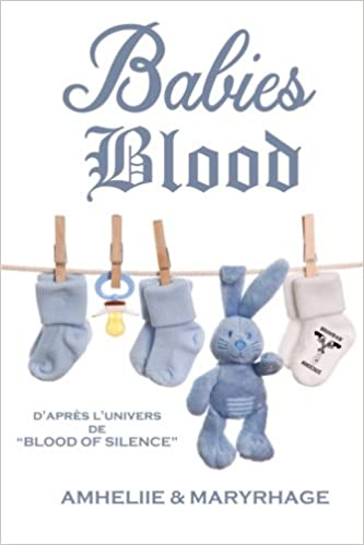 Blood Of Silence, Tome 7.5 : Babies Blood - Amheliie et Maryrhage (2018) sur Bookys