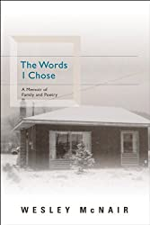 The Words I Chose: A Memoir of Family and Poetry