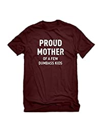 Indica Plateau Mens Proud Mother of Dumbass Kids T-Shirt