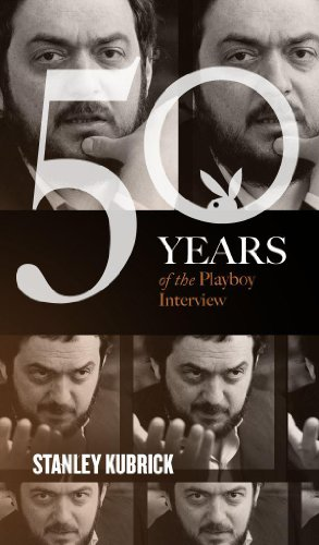 Stanley Kubrick: The Playboy Interview (Singles Classic) (50 Years of the Playboy (Playboy Classic)