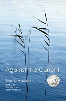 Against the Current by [MacLearn, Brian L.]