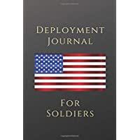 """Deployment Journal For Soliders: 6""""x9"""" (15.24cm x 22.86cm) 110 Pages, Lined Journal Books For Active-Duty and Reserve Guardsmen and Soldiers To Write ... Friend (United States Military Service)"""