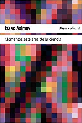 Momentos Estelares De La Ciencia El Libro De Bolsillo Ciencias Spanish Edition Asimov Isaac Paredes Larrucea Miguel 9788420674254 Books