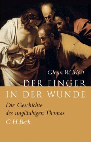 Der Finger in der Wunde: Die Geschichte des ungläubigen Thomas