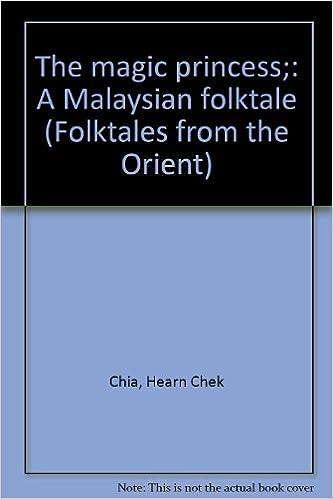 The magic princess;: A Malaysian folktale (Folktales from