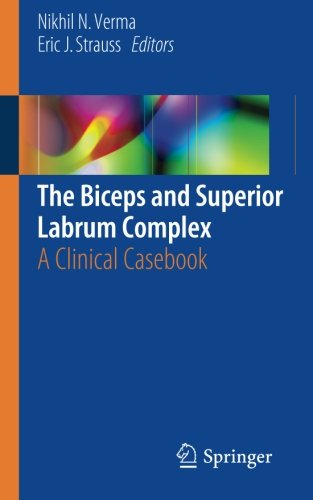 The Biceps and Superior Labrum Complex: A Clinical Casebook