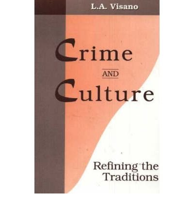 Crime and Culture: Refining the Traditions
