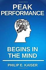 PEAK PERFORMANCE BEGINS IN THE MIND Paperback