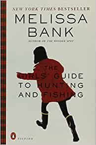 The girls 39 guide to hunting and fishing melissa bank for The girls guide to hunting and fishing