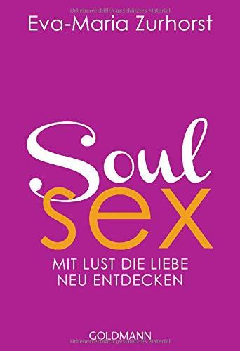 Soulsex  Mit Lust Die Liebe Neu Entdecken