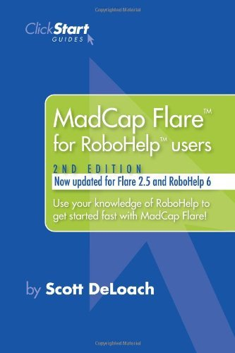 MadCap Flare for RoboHelp Users by Scott DeLoach (2007-03-04) by ClickStart, Inc.