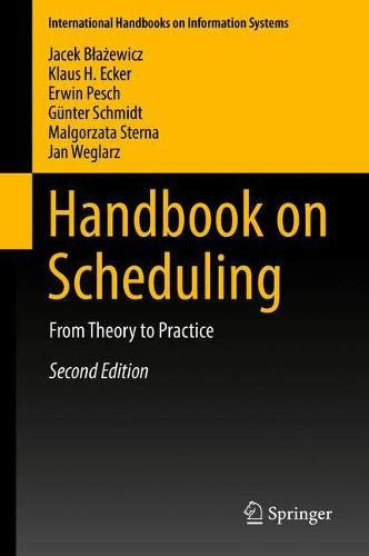 Handbook on Scheduling: From Theory to Practice (International Handbooks on Information Systems)-cover