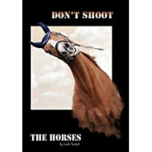 Don't Shoot the Horses
