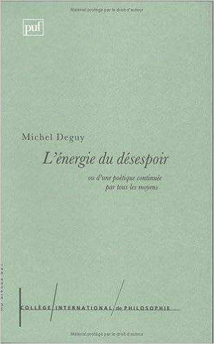 En ligne téléchargement L' énergie du désespoir, ou d'une poétique continuée par tous les moyens pdf epub