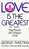 Love Is the Greatest, George Sweeting, 0802450245