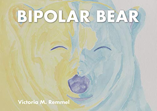 (Bipolar Bear: A Resource to Talk about Mental Health)