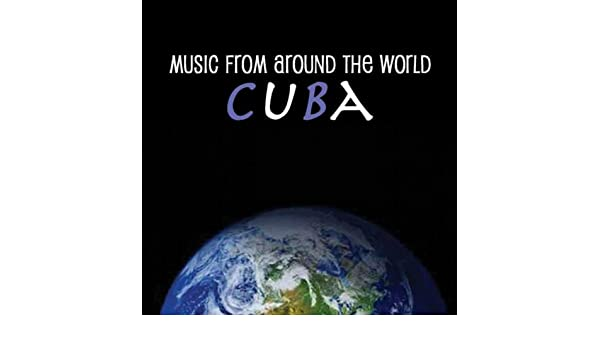 Music From Around The World : Cuba by Various artists on Amazon Music - Amazon.com