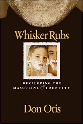 Whisker Rubs: Developing the Masculine Identity