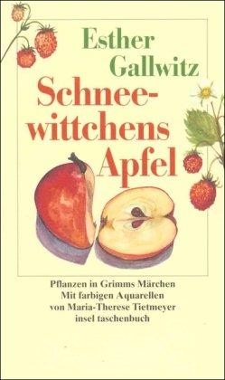 Schneewittchens Apfel: Pflanzen in Grimms Märchen