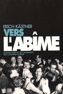 Vers l'abîme, Kästner, Erich