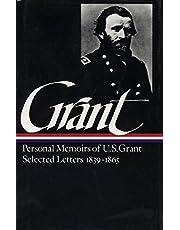 Ulysses S. Grant: Memoirs & Selected Letters (LOA #50)