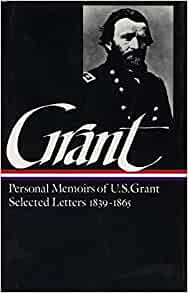 Ulysses S Grant Memoirs And Selected Letters