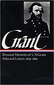 image for Ulysses S. Grant : Memoirs and Selected Letters : Personal Memoirs of U.S. Grant / Selected Letters, 1839-1865 (Library of America)