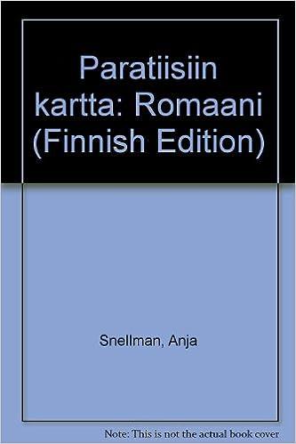Paratiisiin Kartta Romaani Finnish Edition Anja Snellman