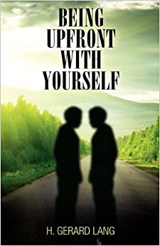 Book Being Upfront With Yourself by H Gerard Lang (2011-12-06)