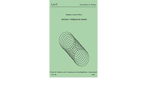 Sintaxis y Modelos de Mundo eBook: Manuel Asensi: Amazon.es: Tienda Kindle