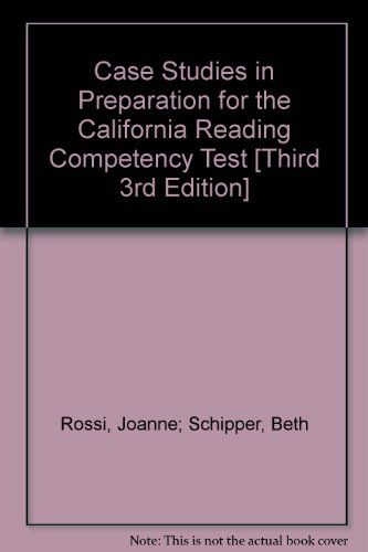 Case Studies in Preparation for the California Reading Competency Test [Third 3rd Edition]