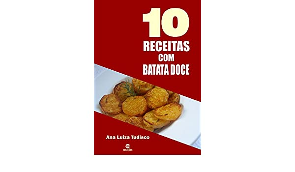 Amazon.com: 10 Receitas com batata doce (Portuguese Edition) eBook: Ana Luiza Tudisco: Kindle Store