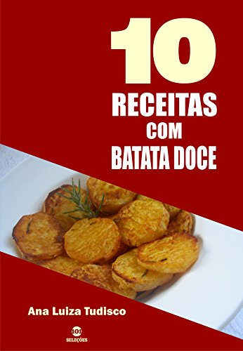 10 Receitas com batata doce (Portuguese Edition) by [Tudisco, Ana Luiza]