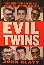 Evil Twins: Chilling True Stories of Twins, Killing and Insanity (St. Martin's True Crime Library)