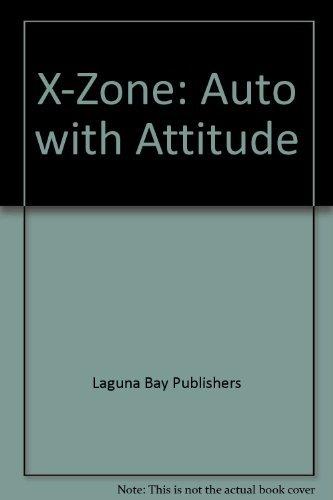 X-Zone: Auto with Attitude by Laguna Bay Publishers (2004-04-01) Paperback