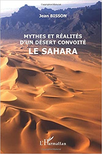 Biographie dun désert: Le Sahara (French Edition)