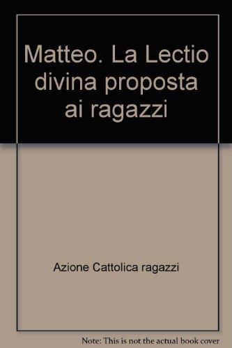 Matteo. La Lectio divina proposta ai ragazzi Azione Cattolica ragazzi