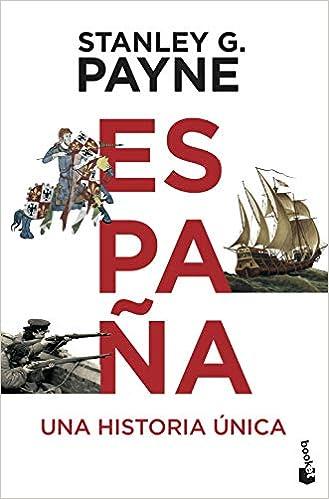 España. Una historia única (Divulgación): Amazon.es: Payne ...