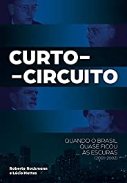 Curto-circuito: Quando o Brasil quase ficou às escuras (2001-2002)
